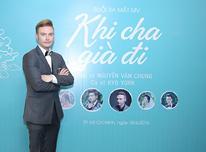 """HỌP BÁO RA MẮT MV """"KHI CHA GIÀ ĐI"""""""