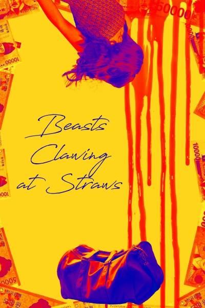 CHÓ SĂN TIỀN - BEASTS CLAWING AT STRAWS